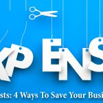 cutting costs 4 ways to save your business money