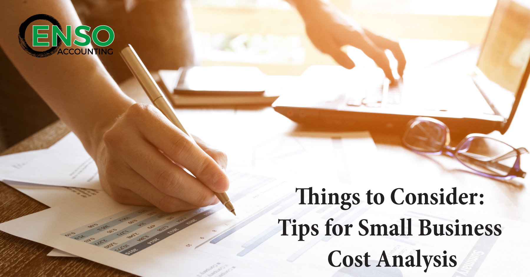 Things To Consider Tips For Small Business Cost Analysis Enso Accounting
